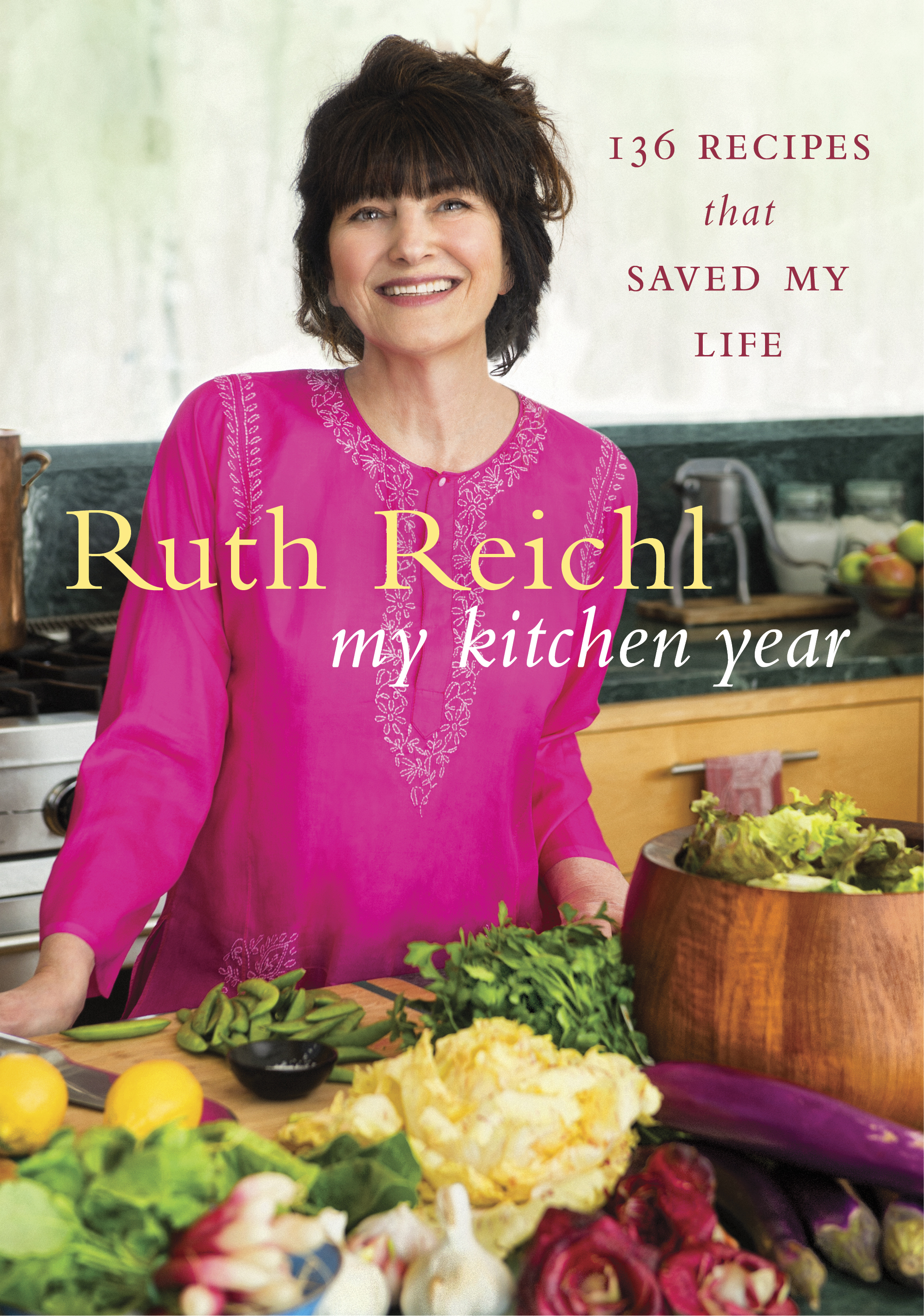 Ruth Reichl - My Kitchen Year
