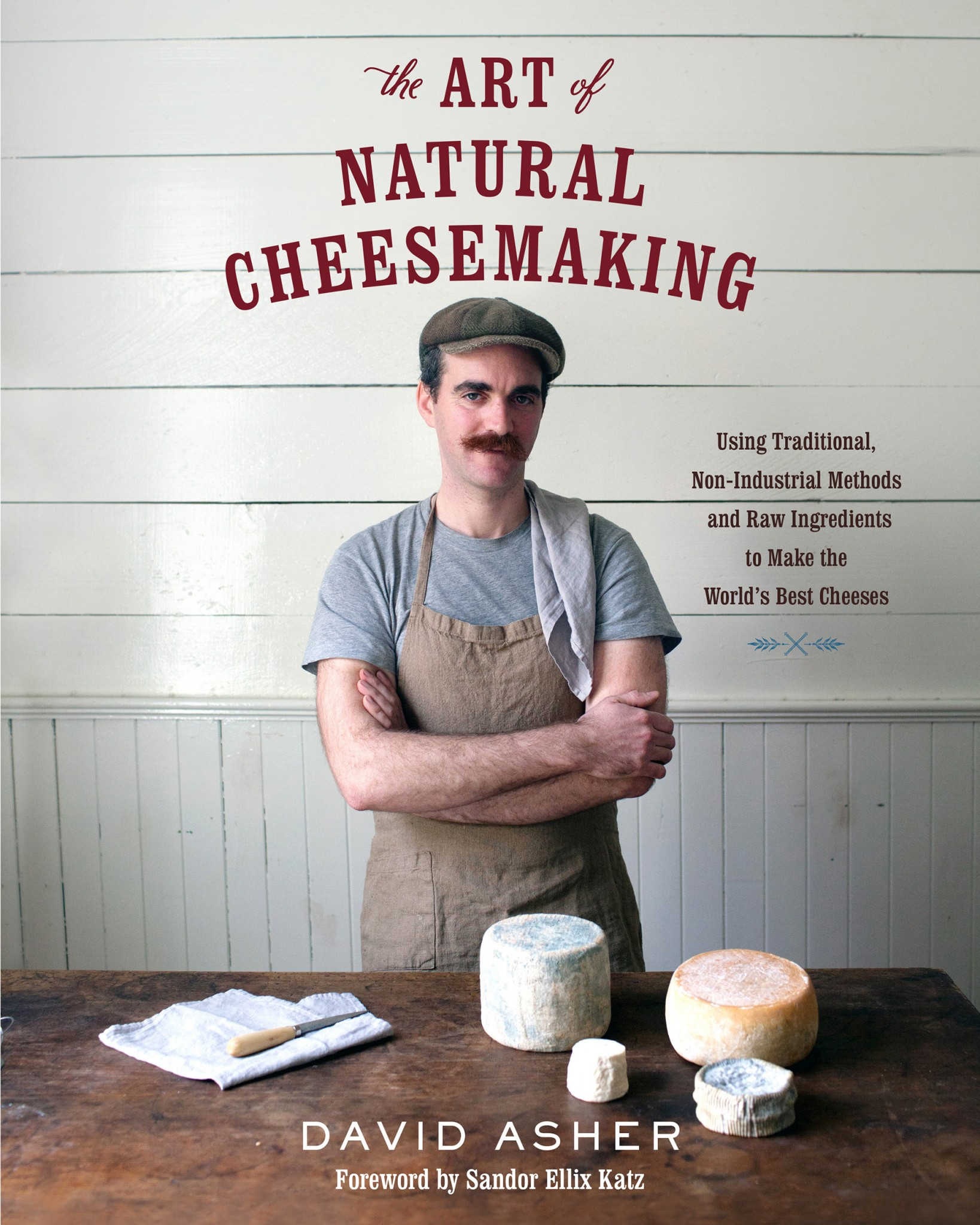 David Asher - The Natural Art of Cheesemaking cover