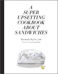 tyler-kord-a-super-upsetting-cookbook-about-sandwiches