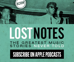 Lost Notes KCRW