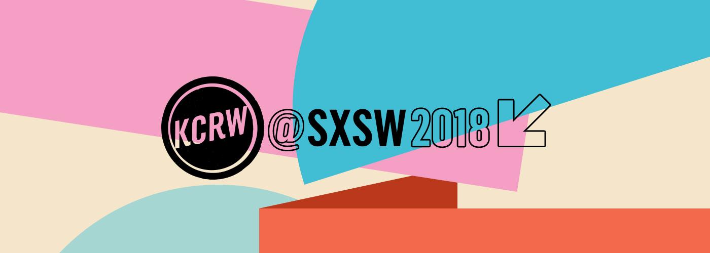 KCRW At SXSW 2018