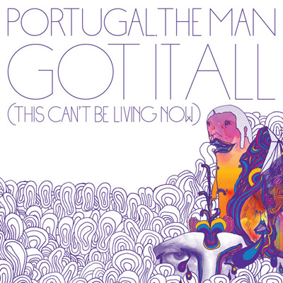 Listen: Portugal. the Man – Got It All