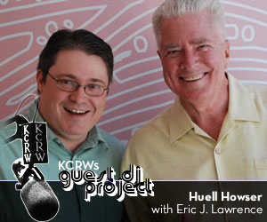 Huell Howser is a Guest DJ on KCRW!