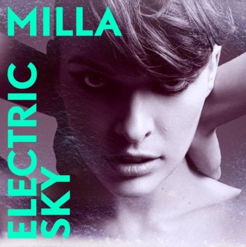 New Single from Milla Jovovich — Electric Sky
