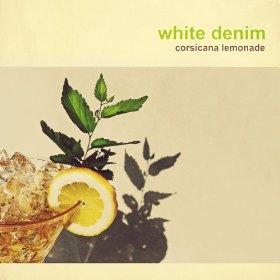 White Denim - Corsica Lemonade