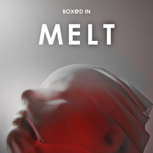 Boxed In - 'Melt' Cover Art