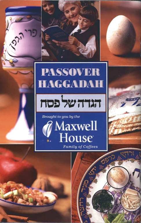A recent edition of the Maxwell House haggadah. The coffee company began printing it in 1932, and has distributed over 50 million copies since then.