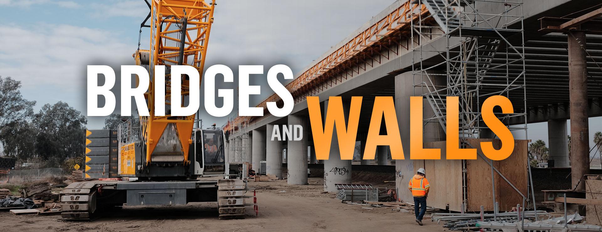 Bridges and Walls