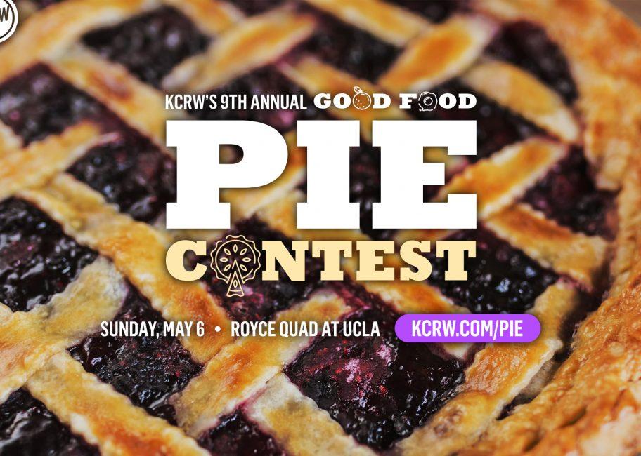 FAQ: KCRW's 'Good Food' Pie Contest 2018